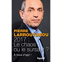 2017 : Le chaos ou le sursaut ? : À nous d'agir ! (Documents) (French Edition)