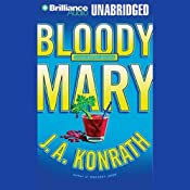 Bloody Mary: A Jacqueline 'Jack' Daniels Mystery | J. A. Konrath