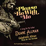 Please Be with Me: A Song for My Father, Duane Allman | Galadrielle Allman