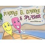 Paddle B. Daddle and Splasher | Barbara Kathleen Welch