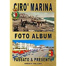 CIRO' MARINA FOTO ALBUM: Passato & Presente (Cirò Marina Vol. 2) (Italian Edition)