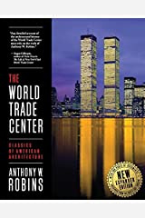 The World Trade Center (Classics of American Architecture) by Anthony W. Robins (2012-01-26) Paperback
