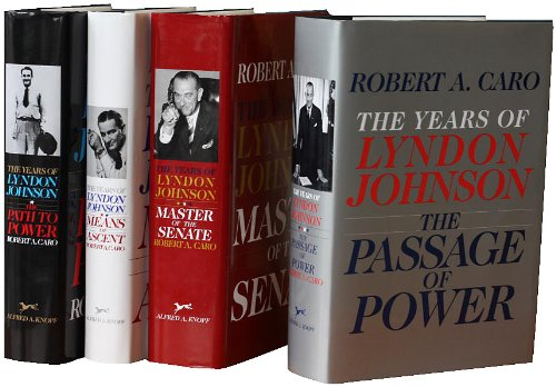 Robert A. Caro's The Years of Lyndon Johnson Set: The Path to Power; Means of Ascent; Master of the Senate; The Passage of Power