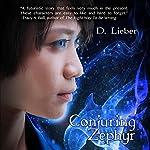 Conjuring Zephyr | D. Lieber