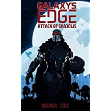 Attack of Shadows (Galaxy's Edge Book 4)