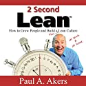 2 Second Lean Audiobook by Paul A. Akers Narrated by Paul A Akers