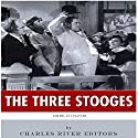 American Legends: The Three Stooges Audiobook by Charles River Editors Narrated by Morley Shulman