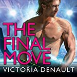 The Final Move: Hometown Players Series, Book 3 | Victoria Denault