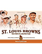 St. Louis Browns: The Story of a Beloved Team