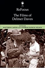 ReFocus: The Films of Delmer Daves Hardcover