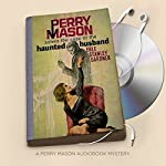 The Case of the Haunted Husband: Perry Mason Series, Book 18 | Erle Stanley Gardner