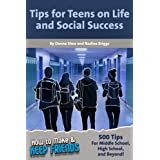 How to Make & Keep Friends: Tips for Teens on Life and Social Success (Volume 3)