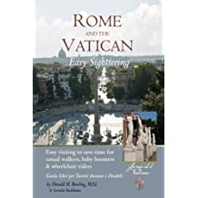 Rome and Vatican  Easy Sightseeing: Easy visiting for casual walkers,seniors and handicapped travelers.  Guiida Libri per Turisti Anziani e Disabilid