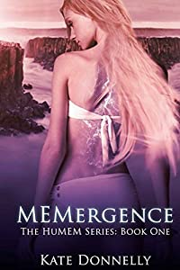 MEMergence: The HuMEM Series: Book One: Volume 1 by Kate Donnelly (2014-04-16)