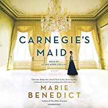 Carnegie's Maid: A Novel Audiobook by Marie Benedict Narrated by Alana Kerr Collins