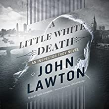 A Little White Death: An Inspector Troy Novel Audiobook by John Lawton Narrated by Sara Coward