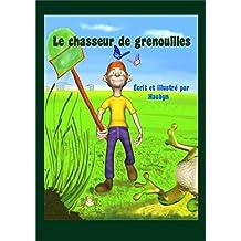 Le chasseur de grenouilles (French Edition)