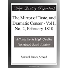 The Mirror of Taste, and Dramatic Censor - Vol I, No. 2, February 1810