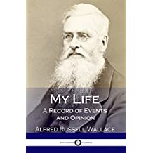 My Life: A Record of Events and Opinion (English Edition)