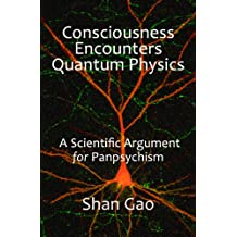 Consciousness Encounters Quantum Physics: A Scientific Argument for Panpsychism