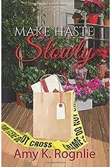 Make Haste Slowly (Short Creek Mysteries) (Volume 1) Paperback