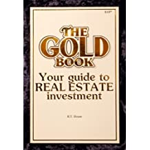 The Gold Book - Your guide to Real Estate Investment