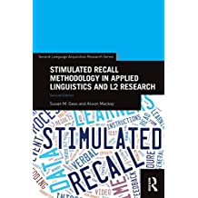 Stimulated Recall Methodology in Applied Linguistics and L2 Research (Second Language Acquisition Research Series) (English Edition)