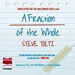 A Fraction of the Whole | Steve Toltz
