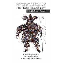 Mixed Company:Three Early Jamaican Plays