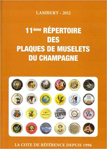 Amazon Fr Lambert Repertoire Des Plaques De Muselets Du Champagne Capsules Catalogue 2012 Laurent Lambert Livres