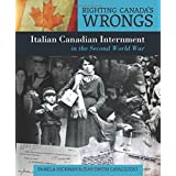 Righting Canada's Wrongs: Italian Canadian Internment in the Second World War