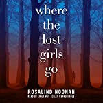 Where the Lost Girls Go: Laura Mori, Book 1 | R. J. Noonan