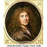 L'Ecole des Femmes (French, Français) (Grands Classiques - Intégrale Molière t. 1) (French Edition)
