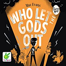 Who Let The Gods Out? Audiobook by Maz Evans Narrated by Maz Evans