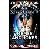 The Hilarious Book Of Starcraft Memes And Jokes