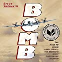 Bomb: The Race to Build - and Steal - the World's Most Dangerous Weapon Hörbuch von Steve Sheinkin Gesprochen von: Roy Roy Samuelson