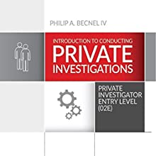 Introduction to Conducting Private Investigations: Private Investigator Entry Level (02E) Audiobook by Philip A. Becnel IV Narrated by Bill Burrows