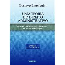 Uma Teoria do Direito Administrativo: Direitos Fundamentais, Democracia e Constitucionalização