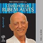 O Melhor de Rubem Alves - Religiao | Rubem Alves