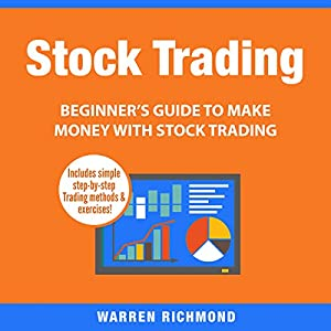 Stock Trading: Beginner's Guide to Make Money with Stock Trading Audiobook