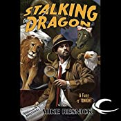 Stalking the Dragon: A Fable of Tonight | Mike Resnick