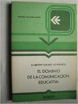 EL DOMINIO DE LA COMUNICACIÓN EDUCATIVA: Amazon.es: GRANT