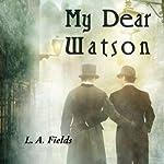 My Dear Watson | L.A. Fields