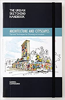 The Urban Sketching Handbook: Architecture and Cityscapes: Tips and Techniques