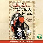 Jake Jelliocoe and the Dread Pirate Redbeard | Joanna Nadin
