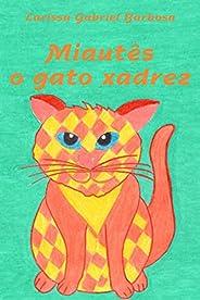 Miautês, o gato xadrez