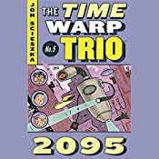 2095: Time Warp Trio, Book 5 | Jon Scieszka