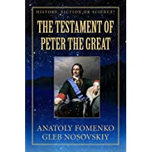 The Testament of Peter the Great: Peter Great left a Will ordering the Great Russian Empire to reconquer Europe again (History: Fiction or Science? Book 19)