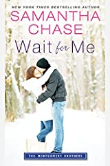 Wait for Me (Montgomery Brothers Book 1) Kindle Edition