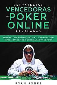 Estratégias Vencedoras do Poker Online Reveladas: Aprenda as Estratégias Secretas e Seja Um Verdadeiro Especia